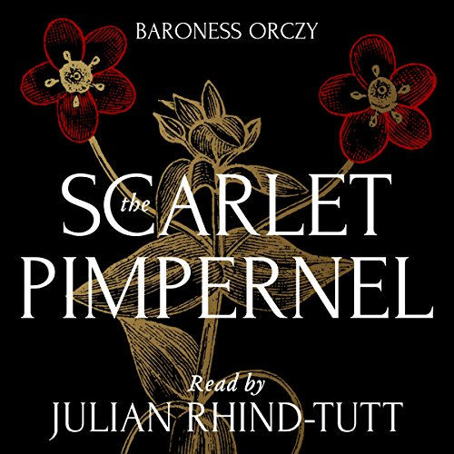 The Scarlet Pimpernel                   By:                                                                                                                                 Baroness Orczy                               Narrated by:                                                                                                                                 Julian Rhind-Tutt                      Length: 9 hrs and 48 mins     23 ratings     Overall 4.7
