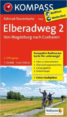 Elberadweg 2, Von Magdeburg nach Cuxhaven: Fahrrad-Tourenkarte. GPS-genau. 1:50000. (KOMPASS-Fahrrad-Tourenkarten) ( März 2013 )