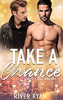 Take A Chance: A Non-Shifter Mpreg Romance (Misty City Omegas Book 1) (English Edition) van [River Ryan]