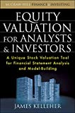 Kelleher, J: Equity Valuation for Analysts and Investors: A Unique Stock Valuation Tool for Financial Statement Analysis and Model-Building
