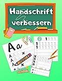 Handschrift verbessern: Handschrift lernen 26 Buchstaben von A bis Z - Klein- und Großbuchstaben - kursive Schrift und Zahlen - 100 Übungsseiten