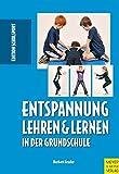 Entspannung lehren und lernen in der Grundschule (Edition Schulsport) - Norbert Fessler