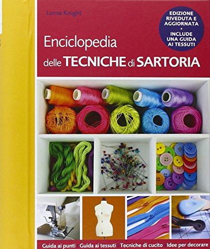 Enciclopedia delle tecniche di sartoria. Ediz. illustrata
