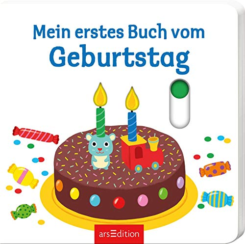 Mein erstes Buch vom Geburtstag: Mit stabilen Schiebern | Die Bestsellerreihe mit lustigen Schiebern, fördert die Feinmotorik und den Sprachererwerb für Kinder ab 18 Monaten