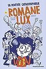 Romane Lux, tome 1 : La rentrée catastrophique