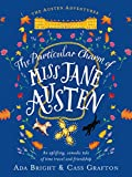 The Particular Charm of Miss Jane Austen: An uplifting, comedic tale of time travel and friendship (The Austen Adventures Book 1)