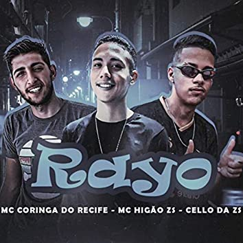 Rayo (feat. Mc Higão Da ZS & Cello ZS)