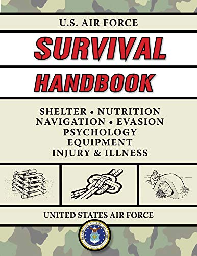 U.S. Air Force Survival Handbook: The Portable and Essential Guide to Staying Alive (US Army Survival)