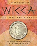 WICCA A YEAR & A DAY: 366 Days of Spiritual Practice in the Craft of the Wise