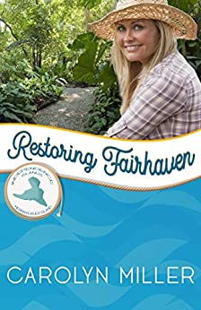 Restoring Fairhaven: Merriweather Island (Independence Islands Book 6) by [Carolyn Miller]