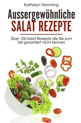 Aussergewöhnliche Salat Rezepte