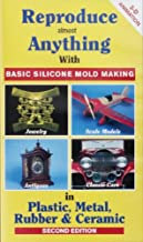 Reproduce Almost Anything: With Basic Silicone Mold Making (DVD and Workbook)