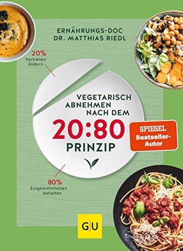 Vegetarisch abnehmen nach dem 20:80 Prinzip (GU Diät&Gesundheit)