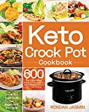 Keto Crock Pot Cookbook: 600 Easy & Delicious Crock Pot Recipes for Rapid Weight Loss & Burn Fat Forever (Crock Pot Cookbook for Beginners and Pros)