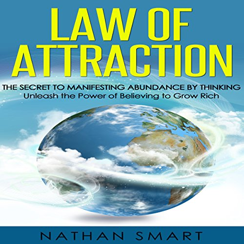Law of Attraction: The Secret to Manifesting Abundance by Thinking audiobook cover art