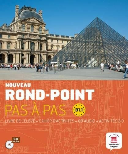 Rond-point. B1. Pas à pas. Per le Scuole superiori. Con CD Audio: Nouveau Rond-Point pas à pas B1.1 - Libro del alumno + Cuaderno de ejercicios + CD: ... Cahier d'exercises + CD (Fle- Texto Frances)