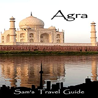 Agra: Essential Travel Tips - All You Need to Know cover art