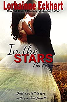In the Stars (The Friessens Book 12) by [Lorhainne Eckhart]