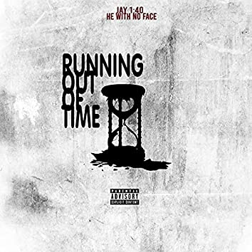 Running Out Of Time (feat. He With No Face)