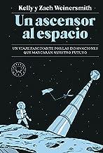 Un ascensor al espacio: Un viaje fascinante por las innovaciones que marcarán nuestro futuro
