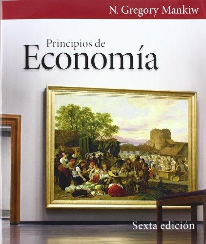 Principios de economía 6ª edición (Spanish Edition)