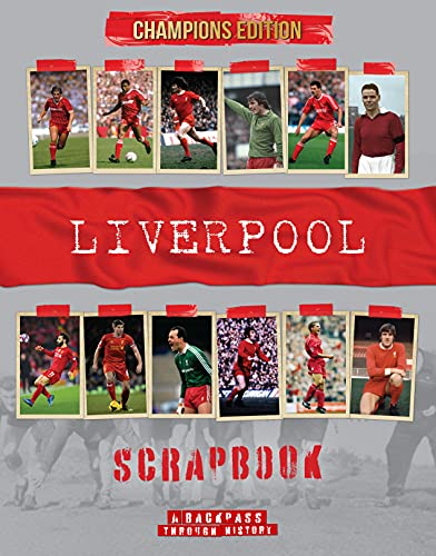 Liverpool FC Scrapbook: A Backpass Through History Champions Edition