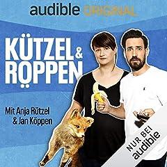 Kützel und Röppen - mit Anja Rützel und Jan Köppen (Original Podcast)