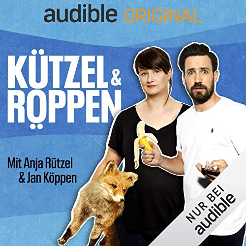 Kützel und Röppen - mit Anja Rützel und Jan Köppen (Original Podcast) Titelbild
