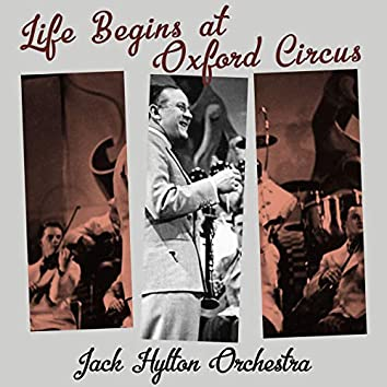 Life Begins at Oxford Circus