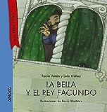 La bella y el rey Facundo (PRIMEROS LECTORES (1-5 años) - Y... érase otra vez)