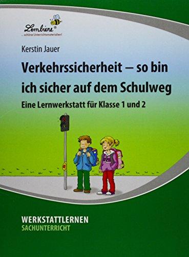 Verkehrssicherheit - So bin ich sicher auf dem Schulweg: Grundschule, Sachunterricht, Klasse 1-2