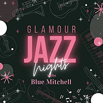 Glamour Jazz Nights with Blue Mitchell