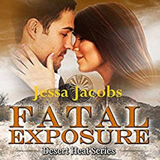 Fatal Exposure     Desert Heat, Book 1              By:                                                                                                                                 Jessa Jacobs                               Narrated by:                                                                                                                                 Tom Johnson                      Length: 8 hrs and 40 mins     2 ratings     Overall 3.5