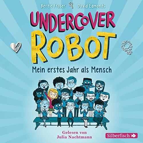 Undercover Robot - Mein erstes Jahr als Mensch Titelbild