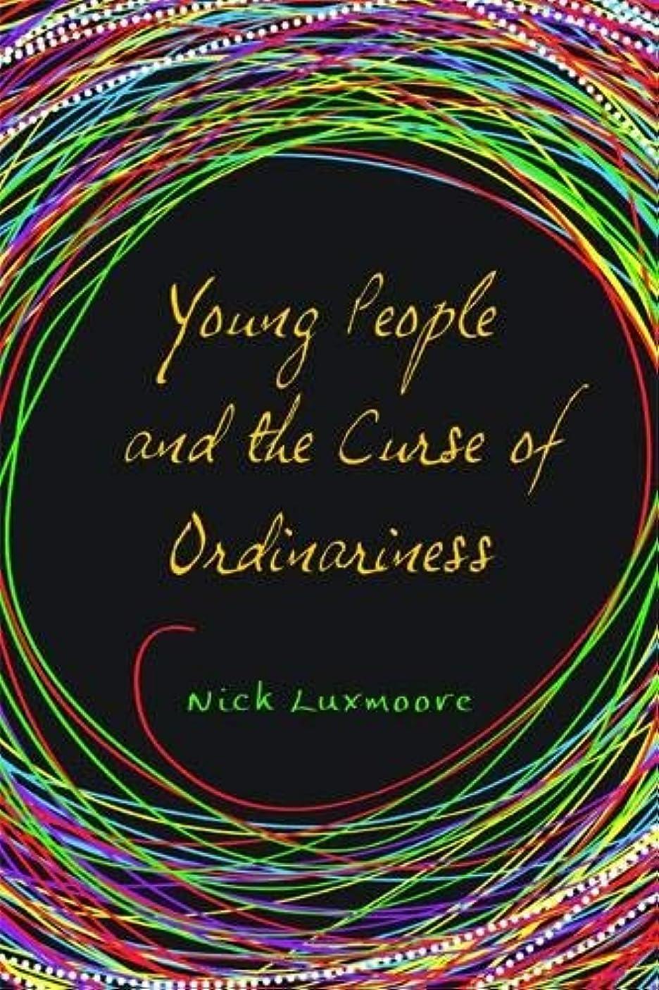 資金価値証言Young People and the Curse of Ordinariness