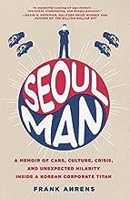 Seoul Man: A Memoir of Cars, Culture, Crisis, and Unexpected Hilarity Inside a Korean Corporate Titan