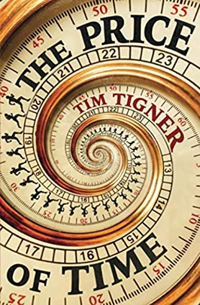 Tim Tigner The Price Of Time SoftCover