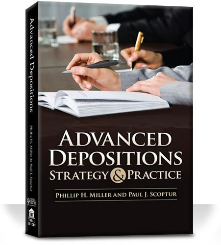 Compare Textbook Prices for Advanced Depositions Strategy and Practice PHILLIP H. MILLER & PAUL J. SCOPTUR  ISBN 9781934833827 by Phillip H. Miller,Paul J. Scoptur