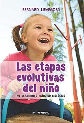 Etapas evolutivas del niño: Su desarrollo psíquico-biológico (Spanish Edition)