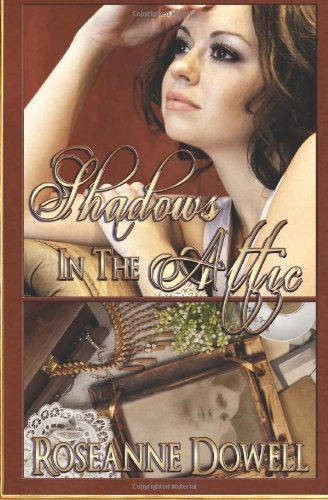 Book: Shadows in the Attic by Roseanne Dowell