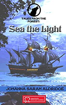 Tales From the Forest: Sea The Light by [Johanna Aldridge]