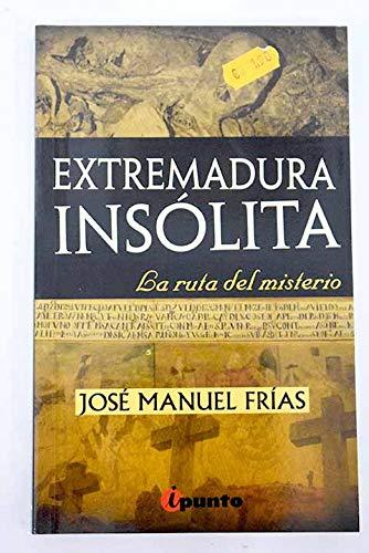 Extremadura insolita - la ruta del misterio (Occam (ipunto))