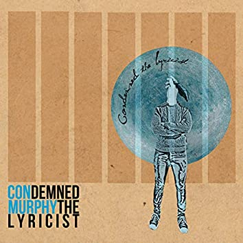 Condemned the Lyricist