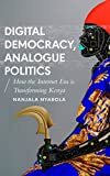 Digital Democracy, Analogue Politics: How the Internet Era is Transforming Kenya (African Arguments)