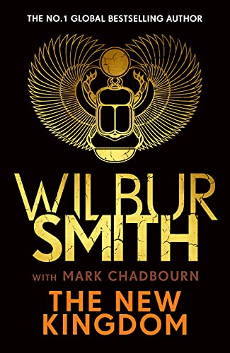 The New Kingdom: Global bestselling author of River God, Wilbur Smith, returns with a brand-new Ancient Egyptian epic (English Edition)