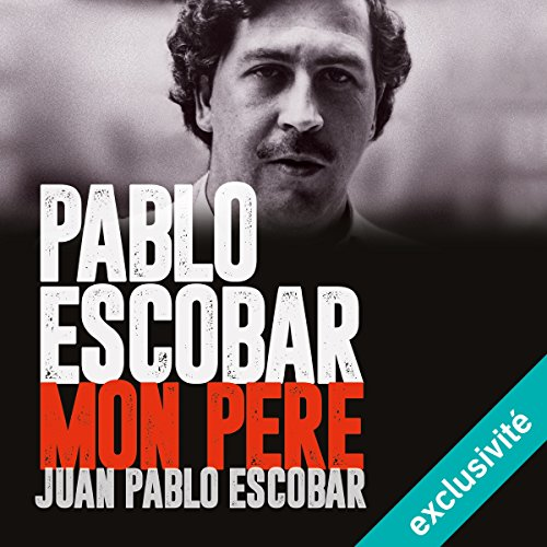Pablo Escobar, mon père audiobook cover art
