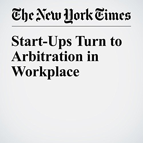Start-Ups Turn to Arbitration in Workplace audiobook cover art