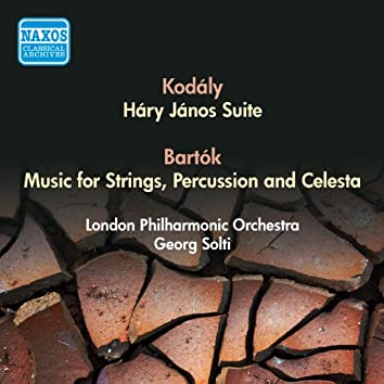 Kodaly, Z.: Hary Janos Suite / Bartok, B.: Music for Strings, Percussion and Celesta (Solti) (1955)