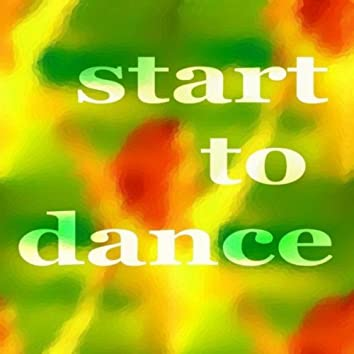 Start To Dance (Electro House Music)