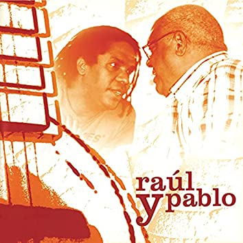 Raúl Y Pablo